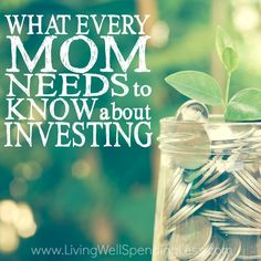 What Every Mom Needs to Know About Investing