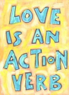 Love is an action verb. #invest
