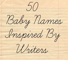 50 Baby Names Inspired by Writers: