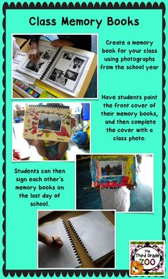 This blog post from The Third Grade Zoo has tips and directions on how to make a class memory book. The perfect end of year gift for your students.