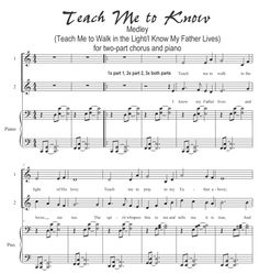 two-part chorus medley - Teach Me to Walk in the Light/I Know my Father LIves