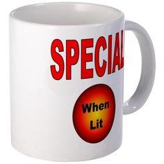 SpecialWhenLit Mugs on CafePress.com