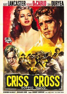 Criss Cross (1949) starring Burt Lancaster, Yvonne DeCarlo & Dan Duryea, directed by Robert Siodmak.
