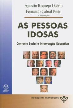 As Pessoas idosas : contexto social e intervenção educativa / coordenação Agustín Requejo Osório, Fernando Cabral Pinto