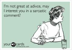 Sarcasm, a language I speak.