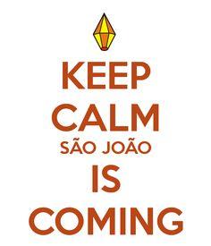 'KEEP CALM SÃO JOÃO IS COMING' Poster