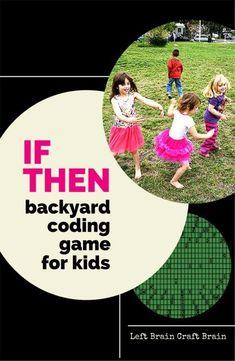 Http Leftbraincraftbrain Com If Then Backyard Coding Game For Kids