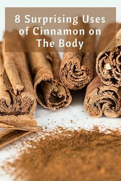 8 surprising uses of cinnamon on the body - Did you know it could do this? Natural Remedies   Natural Health   Cinnamon Home Remedies #naturalhealth #cinnamonuses