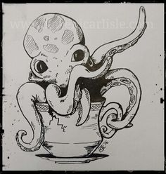 Time for a Teacup Octopus. 31 Day Challenge, Carlisle, Just For Fun, Prompt, Teacup, Inktober, Octopus, Drawings, Cute