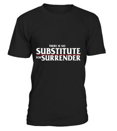 "# No Substitute For Surrender T Shirt Celebrate Recovery NA AA .  Special Offer, not available in shops      Comes in a variety of styles and colours      Buy yours now before it is too late!      Secured payment via Visa / Mastercard / Amex / PayPal      How to place an order            Choose the model from the drop-down menu      Click on ""Buy it now""      Choose the size and the quantity      Add your delivery address and bank details      And that's it!      Tags: This is clear if you…"