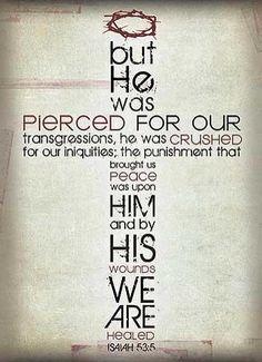 Isaiah 53:5 https://www.facebook.com/photo.php?fbid=10151375012503652
