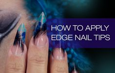 Learn How to Apply Edge Shape Nail Tips