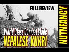 Gurkha kukri - more info about their use and design historically - YouTube