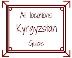 Kyrgyzstan Tourism-Destination guide for travel planning addicts:maps, places to visit, things to do, many photos and planning information