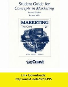 Student Guide for Concepts in Marketing The Core 2/e (9780072999976) Roger Kerin, Steven Hartley, William Rudelius , ISBN-10: 0072999977  , ISBN-13: 978-0072999976 ,  , tutorials , pdf , ebook , torrent , downloads , rapidshare , filesonic , hotfile , megaupload , fileserve