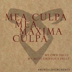 My own most grievous fault Latin Quotes, Latin Phrases, Latin Words, Mortal Instruments Zitate, Mortal Instruments Quotes, Livros Cassandra Clare, Latin Phrase Tattoos, Shadowhunter Quotes, Acotar Funny
