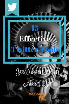 15 Effective #Twitter Tools You Haven't Heard About | by @dreckbaerfrau | #SocialMedia #SMM | by Susanna Gebauer for The Social Ms