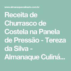 Receita de Churrasco de Costela na Panela de Pressão - Tereza da Silva - Almanaque Culinário