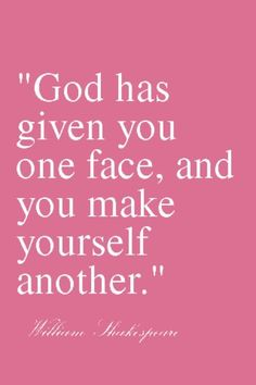 William Shakespeare Quotes | William Shakespeare Sayings On Personality God Has Given You One Face ...