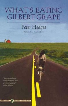What's Eating Gilbert Grape by Peter Hedges. A beautiful tale of family, sacrifice and small-town adventure.