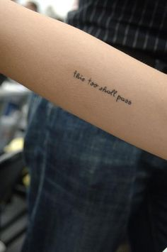 this too shall pass --- tattoo. Mom told me this through all the tough times, and still does when the going gets tough. I want to get this to remind me of her support and help. (not this placement though)