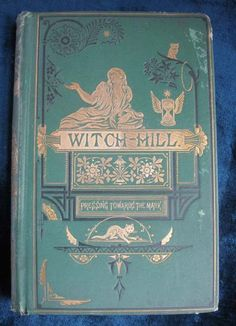 Witch Hill ~ A History of Salem Witchcraft ~ This one's a beauty...published in 1871! Cover is complete with a Witch, a cat, and an owl!