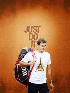 Just do it, Federer