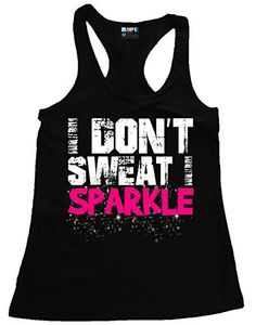 t Sweat I Sparkle Gym Workout Fitness Juniors Racerback Tank Top Workout Tanks, Gym Workouts, Funny Tanks, Cute Tank Tops, Workout Fitness, Racerback Tank Top, Sport Outfits, Fashion Brands, Athletic Tank Tops