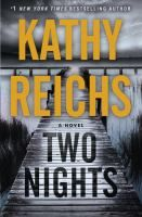 Two nights : a novel / Kathy Reichs. A new character by a popular author.  A loner with an interesting background.  Plot involves many modern twists and turns.  Recommended by Kathy G.
