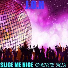 J.O.H - Slice Me Nice (Dance Mix)
