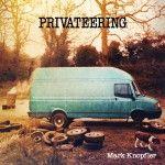 Albumcheck | Privateering von Mark Knopfler