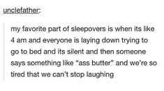 One time at a sleepover, it was 4 in the morning and we were doing improv skits...