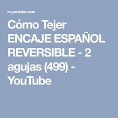 Cómo Tejer ENCAJE ESPAÑOL REVERSIBLE - 2 agujas (499) - YouTube