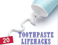 The 20 Most Amazing Toothpaste Lifehacks - knew some of these, but not all. Who knew toothpaste did so much?