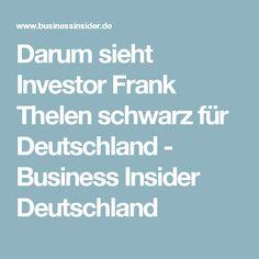 Darum sieht Investor Frank Thelen schwarz für Deutschland - Business Insider Deutschland