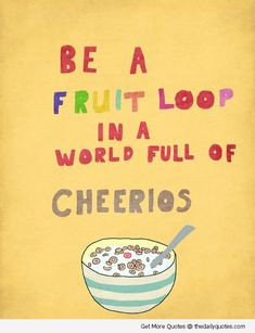 Proud to be a fruit loop --- how about you??