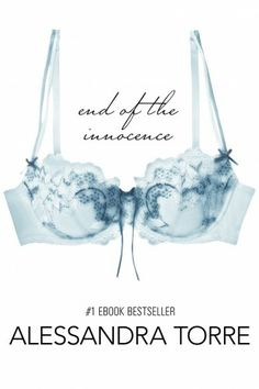 JUST RELEASED End of the Innocence (Book 3 in The Innocence Trilogy) by Alessandra Torre. This trilogy is a must read!!!!