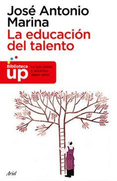 ... La educación del talento. Lo que padres y docentes deben saber. José Antonio Marina. http://www.slideshare.net/moflykalel/la-educacion-del-talento-11709801