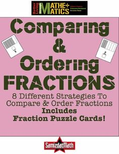 Teach your students these 8 different fraction strategies, and they'll be able to order any set of fractions without resorting to diagrams or common denominators. Includes a set of 36 fraction puzzle cards to help develop these strategies. Math Teacher, Teaching Math, Teaching Fractions, Ordering Fractions, Equivalent Fractions, Fun Math, Math Activities, Fourth Grade Math, Middle School Teachers