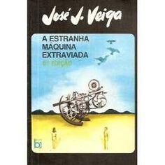 A Estranha Máquina Extraviada - J.J. Veiga - Bertrand