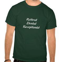 Retired Dental Receptionist T Shirt, Hoodie Sweatshirt