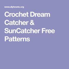 Crochet Dream Catcher & SunCatcher Free Patterns