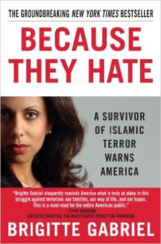 Because They Hate: A Survivor of Islamic Terror Warns America: Brigitte Gabriel: 9780312358389: Amazon.com: Books