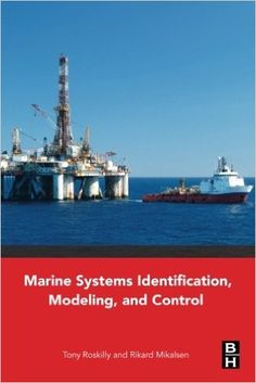 Availability: http://130.157.138.11/record=b3875234~S13 Marine Systems Identification, Modeling and Control / Tony Roskilly and Rikard Mikalsen