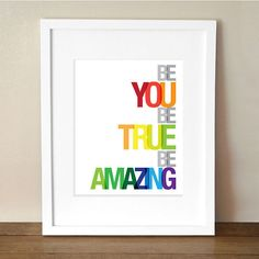 be you, be true, be amazing  ♥ the colors and simplicity