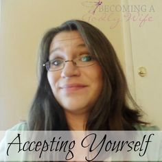 Accepting yourself for who you are is very hard but it is very important if you intent to be useful to God.