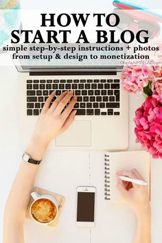 How To Start A Blog: Simple Step-By-Step Instructions With Photos! (From hosting to setting up wordpress to designing & monetizing, this covers it all and is super easy to follow along with!)