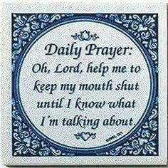 "More people could use this. LOL😂 A unique gift for someone with European roots. This charming quality decorative magnetic tile features the saying: ""Oh, Lord, help me to keep my mouth shut until I know what I'm talking about! Daily Prayer, My Prayer, Sleep Prayer, Husband Prayer, Prayer Verses, Bible Quotes, Me Quotes, Qoutes, Start Quotes"