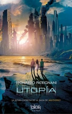 Utopía (Multiverso, 3) - Leonardo Patrignani https://www.goodreads.com/book/show/25915091-utop-a