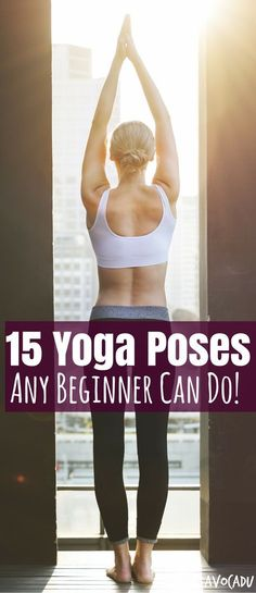 New to yoga? It's incredible for your body and can even help you lose weight! These basic yoga poses for beginners are a perfect place to start! http://avocadu.com/basic-yoga-poses/